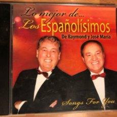 CDs de Música: CD LO MEJOR DE LOS ESPAÑOLISIMOS DE RAYMOND Y JOSÉ MARÍA. Lote 122302148