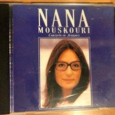 CDs de Música: CD NANA MOUSKOURI CONCIERTO EN ARANJUEZ. Lote 122302291