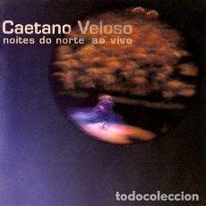 CDs de Música: CAETANO VELOSO – NOITES DO NORTE AO VIVO (ED.: EU, 2001). Lote 122478187