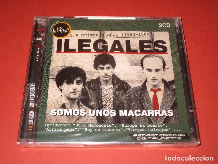 ILEGALES ( SOMOS UNOS MACARRAS ) - 2 CD - VE-CS-0146-2 - LOLLIPOP - PRECINTADO - HOLA MAMONCETE ... (Música - CD's Rock)