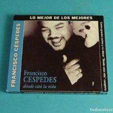 CDs de Música: FRANCISCO CÉSPEDES. DÓNDE ESTÁ LA VIDA. Lote 126289763