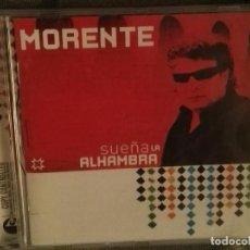 CDs de Música: MORENTE CD SUEÑA LA ALHAMBRA. Lote 126364283