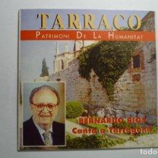 CDs de Música: CD TARRACO PATRIMONIO DE LA HUMANIDAD.-CANTA A TARRAGONA BERNARDO RIOS. Lote 127662527