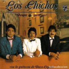 CDs de Música: LOS CHICHOS * CD * PORQUE NOS QUEREMOS (CON LA GUITARRA DE PACO CEPERO) * PRECINTADO. Lote 128585630