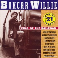 CDs de Música: BOXCAR WILLIE - KING OF THE RAILROAD. Lote 128321827