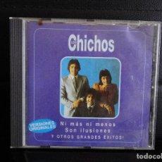 CDs de Música: LOS CHICHOS NI MAS NI MENOS SON ILUSIONES Y OTROS GRANDES ÉXITOS VERSIÓN ORIGINALES. Lote 128698775