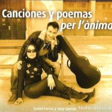 CDs de Música: CD ISABEL FORNOS & TONY GARRIDO : CANCIONES Y POEMAS PER L' ANIMA. Lote 129230151