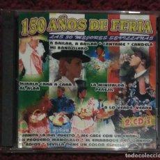 CDs de Música: 150 AÑOS DE FERIA - 2 CD'S 1996 (MARIA DEL MONTE, ECOS DEL ROCIO, ANA REVERTE, LOS ROMEROS...). Lote 130343898
