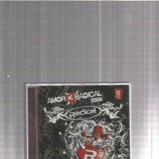 CDs de Música: AMOR RADICAL 2006. Lote 130928684