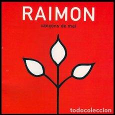 CDs de Música: RAIMON - CANÇONS DE MAI (1997) CD. Lote 131093924