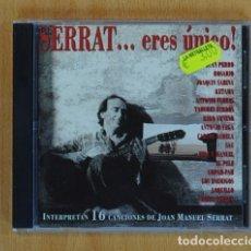 CDs de Música: JOAN MANUEL SERRAT - SERRAT... ERES UNICO! - CD. Lote 131478701