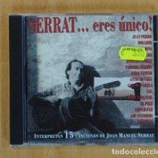 CDs de Música: JOAN MANUEL SERRAT - SERRAT... ERES UNICO! - CD. Lote 131907398