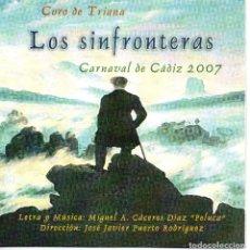CDs de Música: CARNAVAL DE CADIZ, 2007 CORO DE TRIANA LOS SINFRONTERAS. Lote 132237194