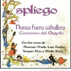 CDs de Música: ESPLIEGO - NUNCA FUERA CABALLERO . CANCIONES DEL QUIJOTE (2005) FOLK CASTILLA-LA MANCHA. Lote 132237242