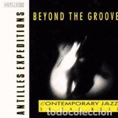 CDs de Música: VARIOUS - BEYOND THE GROOVE (CD, COMP) LABEL:ANTILLES, ISLAND RECORDS CAT#: 422 848 209 2 . Lote 132608186