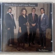 CDs de Música: ALISON KRAUSS AND UNION STATION - TWO HIGHWAYS - CD. ROUNDER RECORDS CORP, CANADÁ. 1989.. Lote 132821862