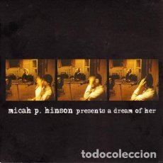 CDs de Música: MICAH P. HINSON - PRESENTS A DREAN OF HER - DIGIPAK - CD. Lote 180167973