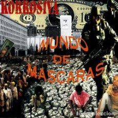 CDs de Música: KORROSIVA - MUNDO DE MASCARAS - CD. Lote 133130789