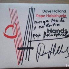 CDs de Música: PEPE HABICHUELA Y DAVE HOLLAND. HANDS. FIRMADO. Lote 133339626
