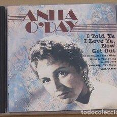 CDs de Música: ANITA O'DAY - I TOLD YA I LOVE YA, NOW GET OUT (CD) 1991 - 10 TEMAS. Lote 133748890