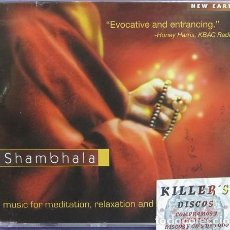 CDs de Música: SHAMBHALA - MUSIC FOR MEDITATION, RELAXATION AND THE INNER JOURNEY - CD PRECINTADO. Lote 133903590