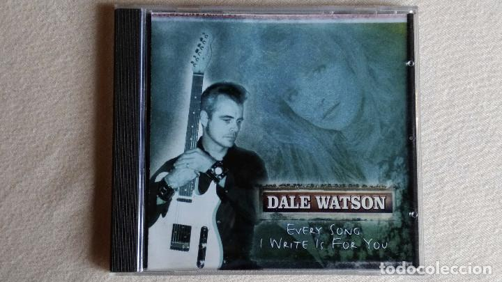 DALE WATSON - EVERY SONG I WRITE IS FOR YOU - CD. CSCCD 1024. AÑO 2001 (Música - CD's Country y Folk)
