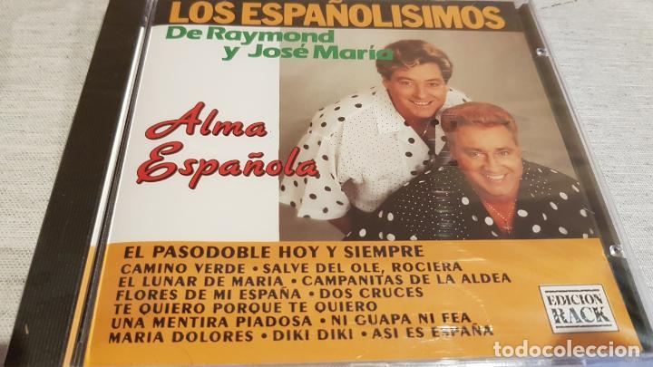 LOS ESPAÑOLÍSIMOS - DE RAYMOND Y JOSÉ MARÍA / ALMA ESPAÑOLA / CD - PERFIL / 13 TEMAS / PRECINTADO. (Música - CD's Flamenco, Canción española y Cuplé)