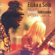 CDs de Música: ELLIKA & SOLO - TRETAKT TAKISSABA - CD ALBUM - 10 TRACKS - MUSIC NETWORK RECORDS 2002. Lote 134026702