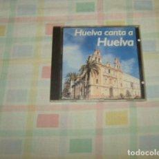 CDs de Música: CD HUELVA CANTA A HUELVA . 19 ARTISTAS DE HUELVA . Lote 134037850