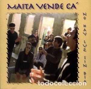 MAÍTA VENDE CÁ ?– NO HAY LUZ SIN DÍA (ESPAÑA, 1999) (Música - CD's Otros Estilos)