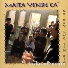 CDs de Música: MAÍTA VENDE CÁ ?– NO HAY LUZ SIN DÍA (ESPAÑA, 1999). Lote 134236566