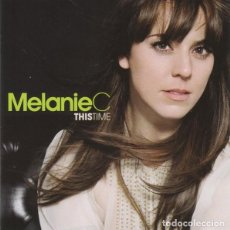 CDs de Música: MELANIE C ?– THIS TIME (ESPAÑA, 2008) [SELLADO]. Lote 134453602