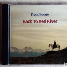CDs de Música: FRONT RANGE - BACK TO RED RIVER - CD. SUGAR HILL RECORDS. AÑO 1993. Lote 134860706