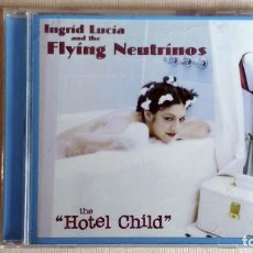 CD de Música: INGRID LUCÍA AND THE FLYING NEUTRINOS - HOTEL CHILD - CD. ARTISTS ONLY RECORDS. AÑO 2000. Lote 134871606