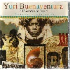 CDs de Música: CD YURI BUENAVENTURA : EL SONERO DE PARIS ( HERENCIA AFRICANA ). Lote 134872234