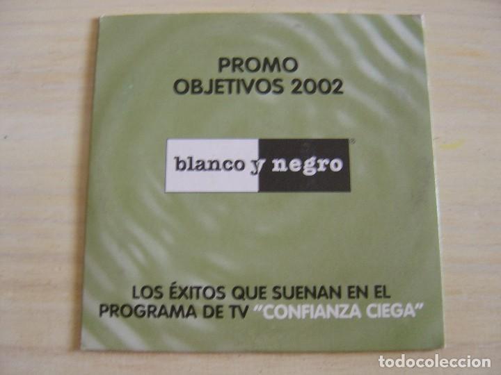 PROMO OBJETIVOS 2002 - CD PROMO - EXITOS DEL PROGRAMA CONFIANZA CIEGA - BLANCO Y NEGRO (Música - CD's Disco y Dance)