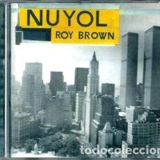 CDs de Música: ROY BROWN – NUYOL (ESPAÑA, 1997) [SELLADO DE FÁBRICA]. Lote 135362746