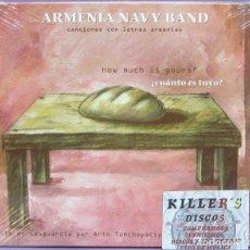 CDs de Música: ARMENIA NAVY BAND - HOW MUCH IS YOURS? / ¿CUANTO ES LO TUYO? CANCIONES CON LETRAS ARMENIAS - CD. Lote 135447102