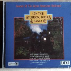 CDs de Música: ON THE ATCHISON, TOPEKA & SANTA FE - SOUND OF THE GRERAT AMERICAN RAILROAD - CD. SOUND CARRIER. 1995. Lote 135820502