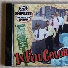 CDs de Música: THE KARL SHIFLETT AND BIG COUNTRY SHOW - IN FULL COLOR - CD. REBEL RECORDS. AÑO 2001 . Lote 136313934