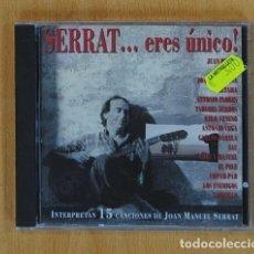 CDs de Música: JOAN MANUEL SERRAT - SERRAT... ERES UNICO! - CD. Lote 136560882