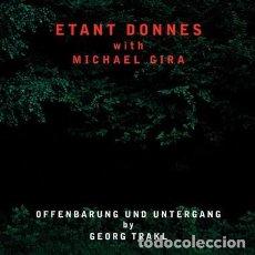 CDs de Música: ETANT DONNES WITH MICHAEL GIRA - OFFENBARUNG UND UNTERGANG BY GEORG TRAKL - DIGIPAK. Lote 136666610