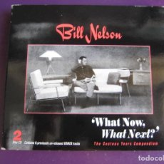 CDs de Música: BILL NELSON ‎WHAT NOW, WHAT NEXT? (THE COCTEAU YEARS COMPENDIUM) DOBLE CD 1998 ELECTRONICA SYNTH POP. Lote 136776278