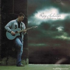 CDs de Música: RAY HOLMES - GLORIOUS DAY. CD. GC MUSIC. Lote 137177038