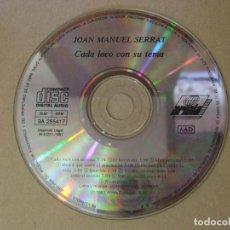 CDs de Música: CD MUSICA CADA LOCO CON SU TEMA JUAN MANEL MANUEL SERRAT SIN CAJA ORIGINAL CANCIONES. Lote 137700162