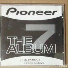 CDs de Música: CD MUSICA RECOPILTORIO PIONEER 7 ELECTRO & PROGRESSIVE THE ALBUM DANCE CON 20 TEMAS ORIGINAL. Lote 137925550