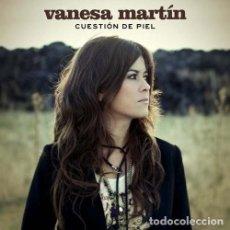 CDs de Música: VANESA MARTÍN - CUESTIÓN DE PIEL. Lote 138100738