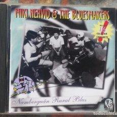 CDs de Música: MIKI NERVIO & THE BLUESMAKERS - NAMBERGUÁN RURAL BLUES /// MIKI MONTES / RONSELTZ / AUTENTIC / OLD. Lote 138575550