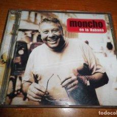 CDs de Música: MONCHO EN LA HABANA CD ALBUM AÑO 2005 TIENE 15 TEMAS KITFLUS INCLUYE LIA DE JOSE MARIA CANO MECANO. Lote 138582106