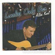 CDs de Música: ALLEN KARL - LONELIES ONLY BAR - 1 TRACK CD-SG - CARDBOARD SLEEVE. Lote 138661686